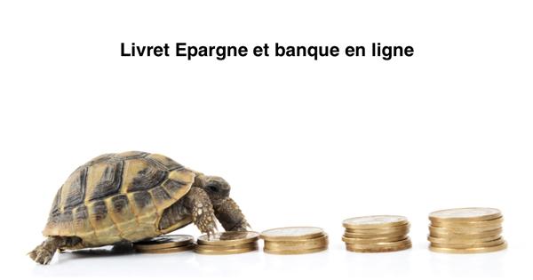 Livret Epargne Banque en ligne
